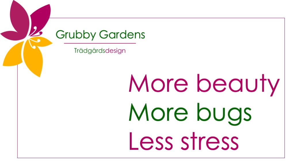 Grubby Gardens strategi. More beauty. More bugs. Less stress.